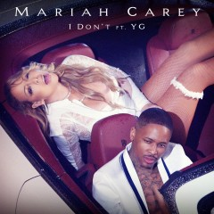 I Don't - Mariah Carey Feat. Yg