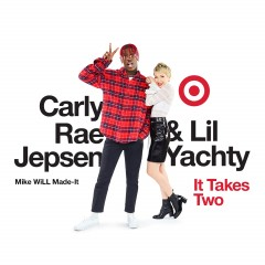It Takes Two - Lil Yachty & Carly Rae Jepsen