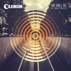 We Will Be - Wilkinson feat. Matt Wills