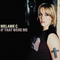 If That Were Me - Melanie C