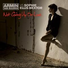 Not Giving Up On Love - Armin Van Buuren vs Sophie Ellis Bextor